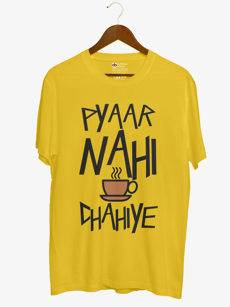 81de084e8 Pyar Nahi Chai Chahiye Customized T shirt for Men – ikoumerce